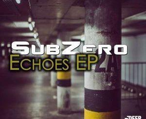 SubZero, Echoes, download ,zip, zippyshare, fakaza, EP, datafilehost, album,Deep House Mix, Deep House, Deep House Music, Deep Tech, Afro Deep Tech, House Music