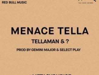 Tellaman, ?, Menace Tella, mp3, download, datafilehost, fakaza, Hiphop, Hip hop music, Hip Hop Songs, Hip Hop Mix, Hip Hop, Rap, Rap Music