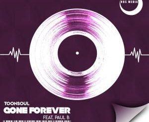 Toonsoul, Gone Forever, Paul B, mp3, download, datafilehost, fakaza, Afro House, Afro House 2019, Afro House Mix, Afro House Music, Afro Tech, House Music