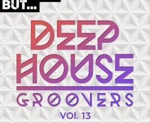 VA, Nothing But… Deep House Groovers, Vol. 13, download ,zip, zippyshare, fakaza, EP, datafilehost, album, Deep House Mix, Deep House, Deep House Music, Deep Tech, Afro Deep Tech, House Music