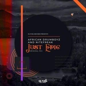 African Drumboyz, Nitefreak, Just Epic, Original Mix, mp3, download, datafilehost, fakaza, Afro House, Afro House 2019, Afro House Mix, Afro House Music, Afro Tech, House Music