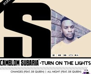 Camblom Subaria, Turn On The Lights, download ,zip, zippyshare, fakaza, EP, datafilehost, album, Afro House, Afro House 2019, Afro House Mix, Afro House Music, Afro Tech, House Music