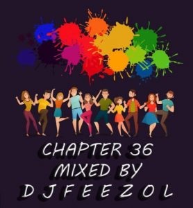 DJ FeezoL, Chapter 36 2019, mp3, download, datafilehost, fakaza, Afro House, Afro House 2019, Afro House Mix, Afro House Music, Afro Tech, House Music