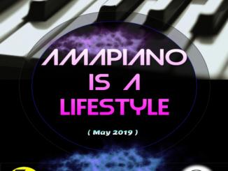 Dj Malebza, Amapiano Is A LifeStyle (May 2019), Amapiano Is A LifeStyle, mp3, download, datafilehost, toxicwap, fakaza, Amapiano, Amapiano 2019, Amapiano Mix, Amapiano Music