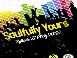 Dj Malebza, Soulfully Yours Episode27 (May 2019), mp3, download, datafilehost, toxicwap, fakaza, Soulful House Mix, Soulful House, Soulful House Music, House Music