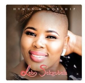 Lebo Sekgobela, Hymns and Worship, Live, download ,zip, zippyshare, fakaza, EP, datafilehost, album, Gospel Songs, Gospel, Gospel Music, Christian Music, Christian Songs