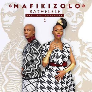Mafikizolo, Bathelele, Joy Denalane, mp3, download, datafilehost, fakaza, Afro House, Afro House 2019, Afro House Mix, Afro House Music, Afro Tech, House Music