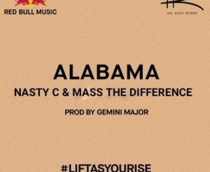 Nasty C, Alabama, Mass The Difference, mp3, download, datafilehost, fakaza, Hiphop, Hip hop music, Hip Hop Songs, Hip Hop Mix, Hip Hop, Rap, Rap Music