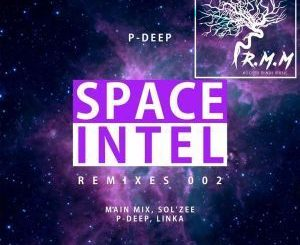 P-Deep , SPACE INTEL, SOL'ZEE REMIX, mp3, download, datafilehost, fakaza, Afro House, Afro House 2019, Afro House Mix, Afro House Music, Afro Tech, House Music