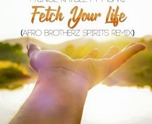Prince Kaybee, Msaki, Fetch Your Life, Afro Brotherz Spirits Remix, Bongo, Pusk, mp3, download, datafilehost, fakaza, Afro House, Afro House 2019, Afro House Mix, Afro House Music, Afro Tech, House Music