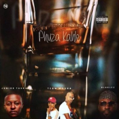 download - Team Mosha, Blaklez & Junior Taurus - Phuza Kahle