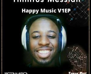 Tinnitus Messiah, Happy Music V1, download ,zip, zippyshare, fakaza, EP, datafilehost, album, Afro House, Afro House 2019, Afro House Mix, Afro House Music, Afro Tech, House Music