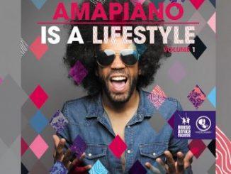 Various Artists, Amapiano Is A Lifestyle Vol 1, download ,zip, zippyshare, fakaza, EP, datafilehost, album, Afro House, Afro House 2019, Afro House Mix, Afro House Music, House Music, Amapiano, Amapiano 2019, Amapiano Mix, Amapiano Music