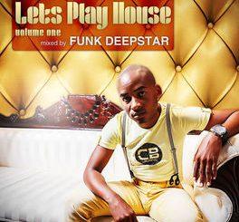 Various Artists, Let's Play House, Vol. 1 (Mixed By Funk Deepstar), Funk Deepstar, download ,zip, zippyshare, fakaza, EP, datafilehost, album, Deep House Mix, Deep House, Deep House Music, Deep Tech, Afro Deep Tech, House Music