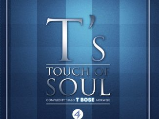 Various Artists, T Bose Presents: A Touch of Soul Vol. 4, T Bose, A Touch of Soul, download ,zip, zippyshare, fakaza, EP, datafilehost, album, Soulful House Mix, Soulful House, Soulful House Music, House Music