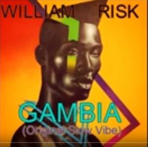 William Risk, Gambia, Original Slow Vibe, mp3, download, datafilehost, fakaza, Afro House, Afro House 2019, Afro House Mix, Afro House Music, Afro Tech, House Music
