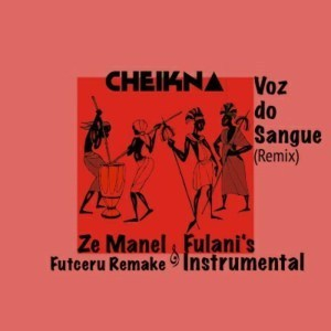 Cheikna, Voz Do Sangue, Futceru Remix, mp3, download, datafilehost, fakaza, Afro House, Afro House 2019, Afro House Mix, Afro House Music, Afro Tech, House Music