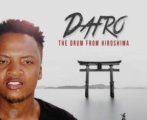 Dafro, The Drum From Hiroshima, download ,zip, zippyshare, fakaza, EP, datafilehost, album, Afro House, Afro House 2019, Afro House Mix, Afro House Music, Afro Tech, House Music