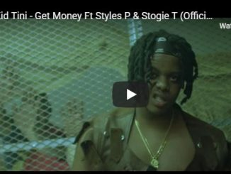 Kid Tini, Get Money, Styles P, Stogie T, Official Music Video, mp3, download, datafilehost, fakaza, Hiphop, Hip hop music, Hip Hop Songs, Hip Hop Mix, Hip Hop, Rap, Rap Music