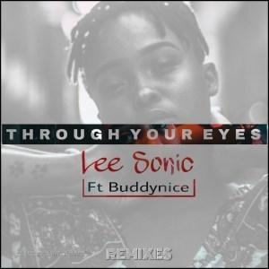 Lee Sonic, Buddynice, Through Your Eyes, Remixes Part2, download ,zip, zippyshare, fakaza, EP, datafilehost, album, Afro House, Afro House 2019, Afro House Mix, Afro House Music, Afro Tech, House Music