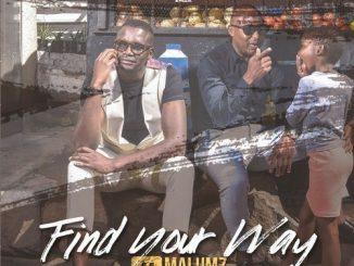 Malumz On Decks, Find Your Way, download ,zip, zippyshare, fakaza, EP, datafilehost, album, Afro House, Afro House 2019, Afro House Mix, Afro House Music, House Music, Amapiano, Amapiano 2019, Amapiano Mix, Amapiano Music