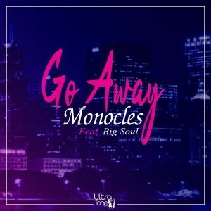 Monocles, Go Away, Big Soul, mp3, download, datafilehost, fakaza, Afro House, Afro House 2019, Afro House Mix, Afro House Music, Afro Tech, House Music