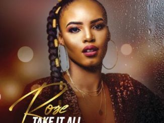 Rose, Take It All, Prince Kaybee, mp3, download, datafilehost, fakaza, Afro House, Afro House 2019, Afro House Mix, Afro House Music, Afro Tech, House Music