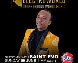 Saint Evo, ElectroWorld Underground World Music, mp3, download, datafilehost, fakaza, Deep House Mix, Deep House, Deep House Music, Deep Tech, Afro Deep Tech, House Music