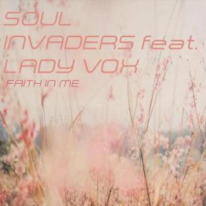 Soul Invaders, Lady Vox, Faith In Me, Remixes, download ,zip, zippyshare, fakaza, EP, datafilehost, album, Soulful House, Soulful House 2019, Soulful House Mix, Soulful House Music, House Music