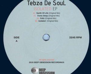 Tebza De SouL, Isolated, download ,zip, zippyshare, fakaza, EP, datafilehost, album, Deep House Mix, Deep House, Deep House Music, Deep Tech, Afro Deep Tech, House Music