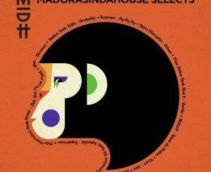 VA, Madorasindahouse Selects, download ,zip, zippyshare, fakaza, EP, datafilehost, album, Afro House, Afro House 2019, Afro House Mix, Afro House Music, Afro Tech, House Music