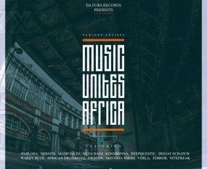 VA, Music Unites Africa, Vol. 1, download ,zip, zippyshare, fakaza, EP, datafilehost, album, Afro House, Afro House 2019, Afro House Mix, Afro House Music, Afro Tech, House Music