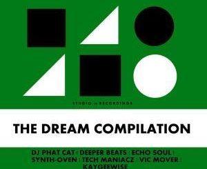 VA, The Dream Compilation, download ,zip, zippyshare, fakaza, EP, datafilehost, album, Afro House, Afro House 2019, Afro House Mix, Afro House Music, Afro Tech, House Music