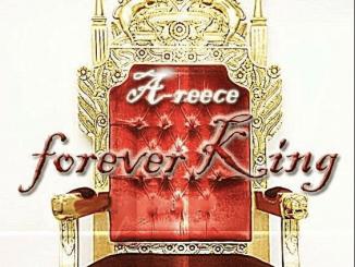 A-Reece, Forever King, Mixtape, download ,zip, zippyshare, fakaza, EP, datafilehost, album, Hiphop, Hip hop music, Hip Hop Songs, Hip Hop Mix, Hip Hop, Rap, Rap Music
