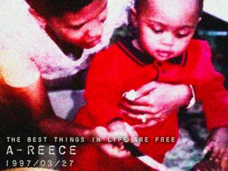 A-Reece, The Best Things In Life are Free, download ,zip, zippyshare, fakaza, EP, datafilehost, album, Hiphop, Hip hop music, Hip Hop Songs, Hip Hop Mix, Hip Hop, Rap, Rap Music