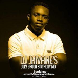DJ Jaivane, July Birthday Month 2019 2 Hour Live Mix, mp3, download, datafilehost, fakaza, Afro House, Afro House 2019, Afro House Mix, Afro House Music, Afro Tech, House Music