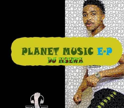 DJ Msewa, Planet Music, download ,zip, zippyshare, fakaza, EP, datafilehost, album, Afro House, Afro House 2019, Afro House Mix, Afro House Music, Afro Tech, House Music
