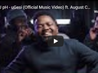 DJ pH, uGesi, Official Music Video, August Child, Kwesta, Makwa, Maraza, mp3, download, datafilehost, fakaza, Hiphop, Hip hop music, Hip Hop Songs, Hip Hop Mix, Hip Hop, Rap, Rap Music