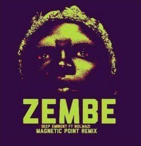 DOWNLOAD Deep Eminent Ft  Nolwazi – Zembe (Magnetic Point Remix