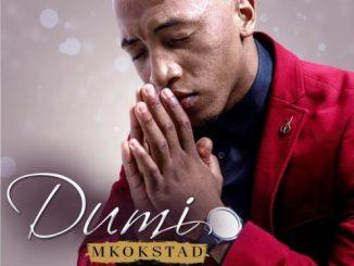 Dumi Mkokstad, Ungayeki Ukuthandaza, mp3, download, datafilehost, toxicwap, fakaza, Gospel Songs, Gospel, Gospel Music, Christian Music, Christian Songs