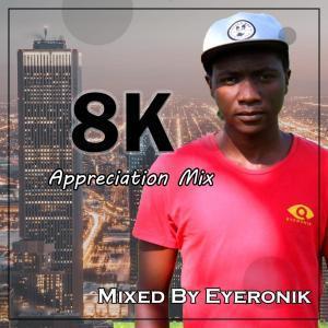 EyeRonik, 8k Appreciation Mix, download ,zip, zippyshare, fakaza, EP, datafilehost, album, Deep House Mix, Deep House, Deep House Music, Deep Tech, Afro Deep Tech, House Music