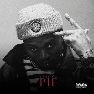 Ginger Trill, PIF, Album Tracklist, Cover Art,download ,zip, zippyshare, fakaza, EP, datafilehost, album, Hiphop, Hip hop music, Hip Hop Songs, Hip Hop Mix, Hip Hop, Rap, Rap Music