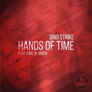 Gino Strike Earl W. Green %E2%80%93 Hands Of Time zamusic - Gino Strike Ft. Earl W. Green – Hands Of Time