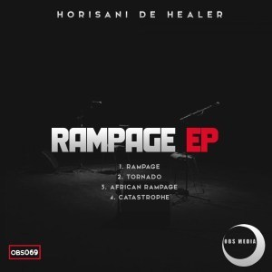 Horisani De Healer, Rampage, download ,zip, zippyshare, fakaza, EP, datafilehost, album, Afro House, Afro House 2019, Afro House Mix, Afro House Music, Afro Tech, House Music