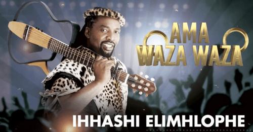 Ihhashi Elimhlophe – Ama Waza Waza