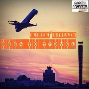 Kek%E2%80%99Star %E2%80%93 Wish To Travel EP zamusic - EP: Kek'Star – Wish To Travel