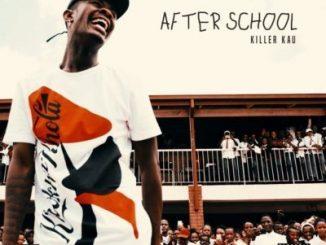 Killer Kau, After School, download ,zip, zippyshare, fakaza, EP, datafilehost, album, Afro House, Afro House 2019, Afro House Mix, Afro House Music, Afro Tech, House Music, Amapiano, Amapiano Songs, Amapiano Music