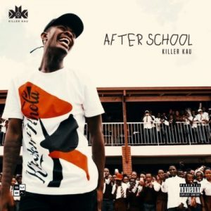 Killer Kau, After School, download ,zip, zippyshare, fakaza, EP, datafilehost, album, Afro House, Afro House 2019, Afro House Mix, Afro House Music, Afro Tech, House Music, Amapiano, Amapiano Songs, Amapiano Music