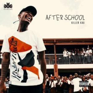 Killer Kau, After School, download ,zip, zippyshare, fakaza, EP, datafilehost, album, Hiphop, Hip hop music, Hip Hop Songs, Hip Hop Mix, Hip Hop, Rap, Rap Music