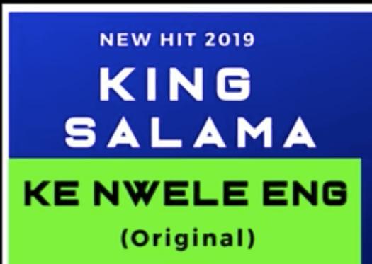 Download King Salama - Ke Nwele Eng - ZAMUSIC